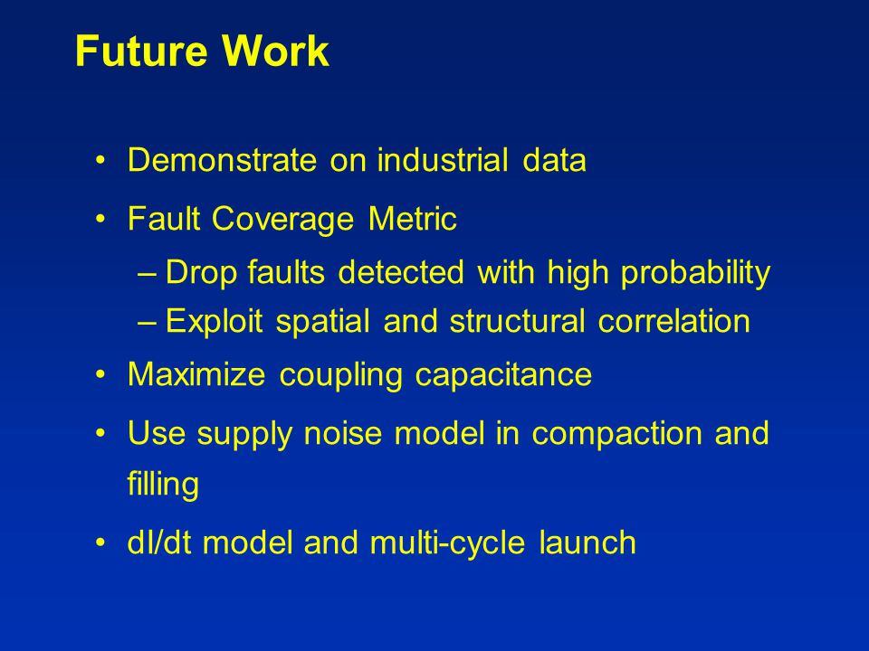 Future Work Demonstrate on industrial data Fault Coverage Metric