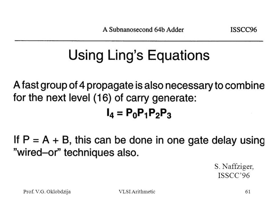 S. Naffziger, ISSCC'96 Prof. V.G. Oklobdzija VLSI Arithmetic