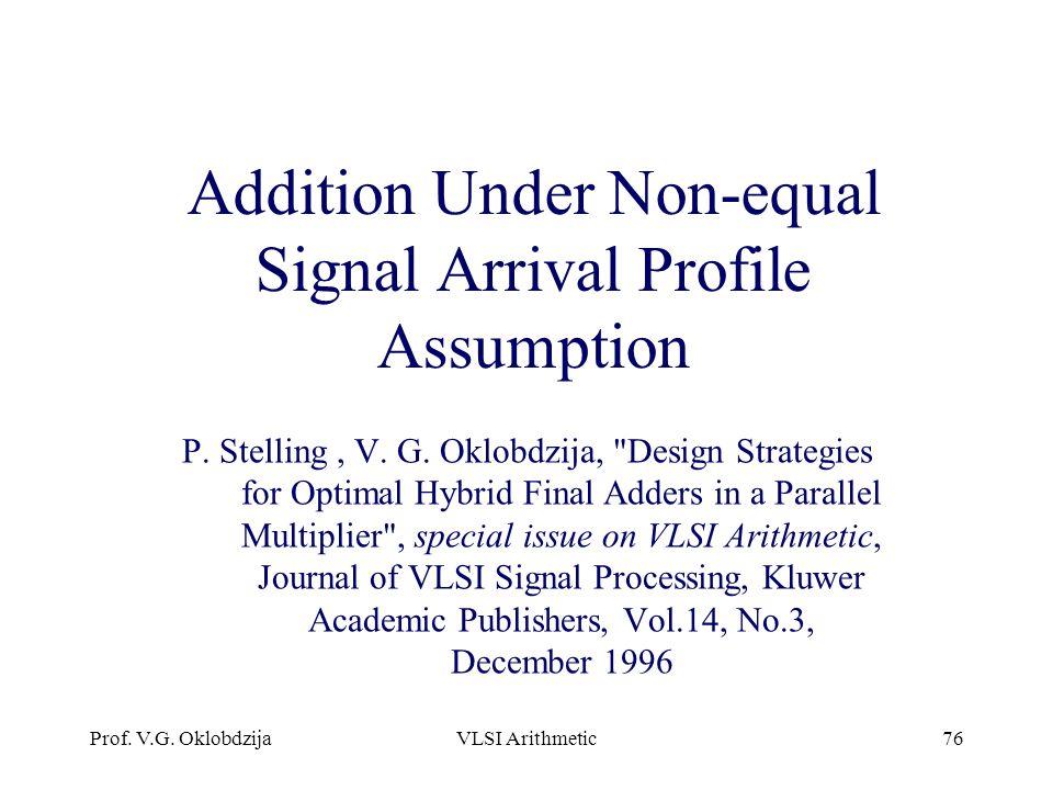Addition Under Non-equal Signal Arrival Profile Assumption