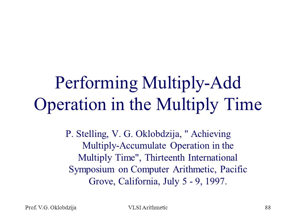 Performing Multiply-Add Operation in the Multiply Time