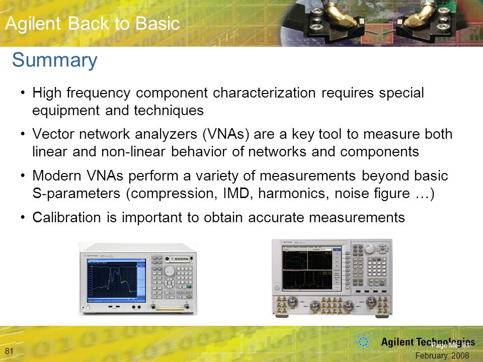 Summary High frequency component characterization requires special equipment and techniques.