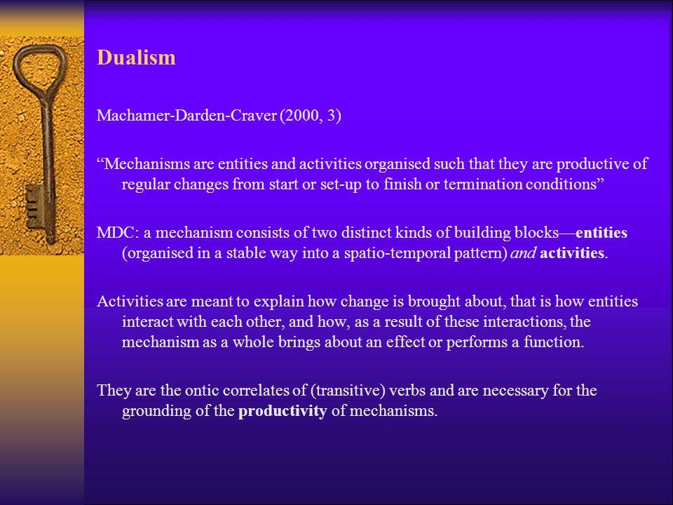 Dualism Machamer-Darden-Craver (2000, 3)