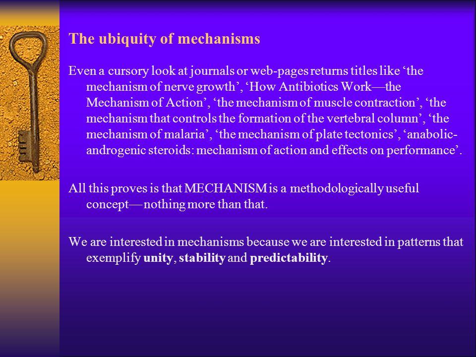 The ubiquity of mechanisms