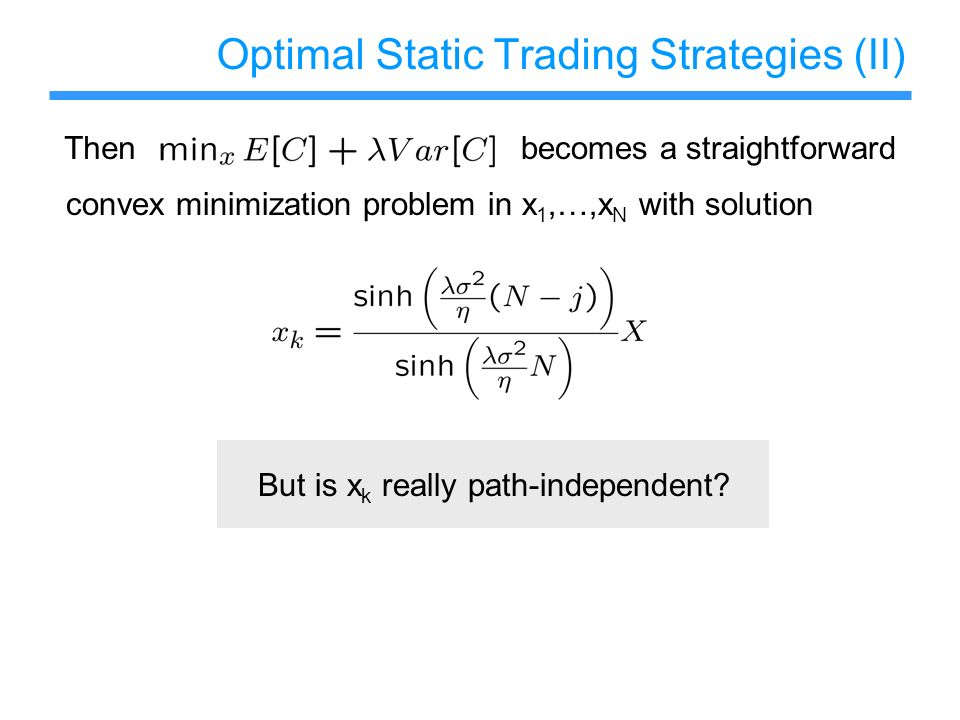 Optimal Static Trading Strategies (II)