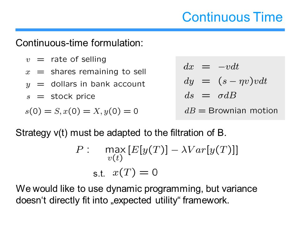 Continuous Time Continuous-time formulation: