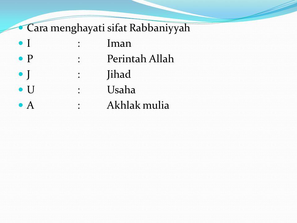 Cara menghayati sifat Rabbaniyyah