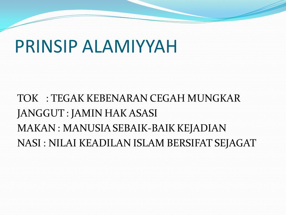 PRINSIP ALAMIYYAH TOK : TEGAK KEBENARAN CEGAH MUNGKAR