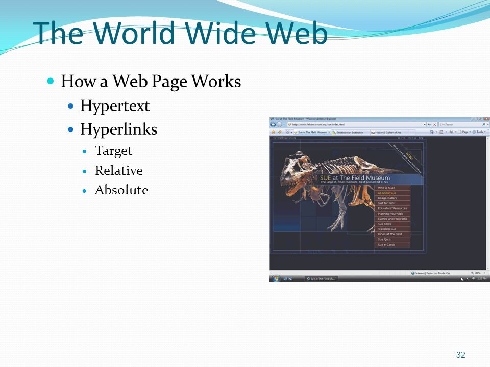 The World Wide Web How a Web Page Works Hypertext Hyperlinks Target