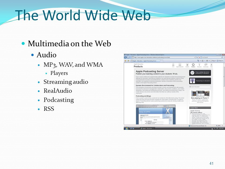 The World Wide Web Multimedia on the Web Audio MP3, WAV, and WMA