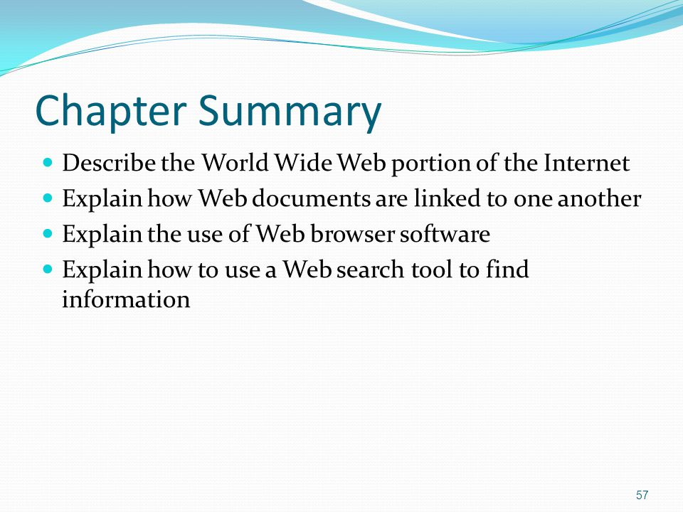 Chapter Summary Describe the World Wide Web portion of the Internet