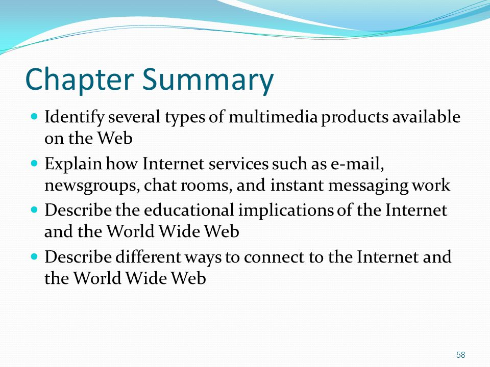 Chapter Summary Identify several types of multimedia products available on the Web.