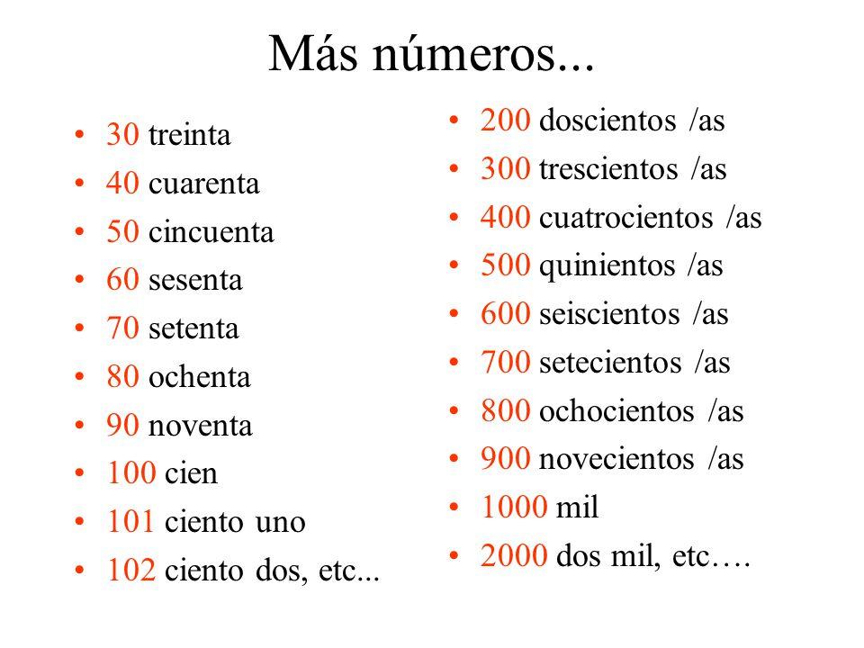 Más números... 200 doscientos /as 30 treinta 300 trescientos /as