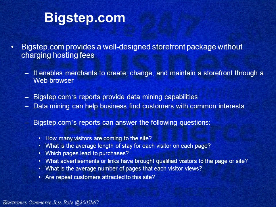 Bigstep.com Bigstep.com provides a well-designed storefront package without charging hosting fees.