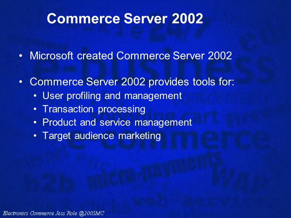 Commerce Server 2002 Microsoft created Commerce Server 2002