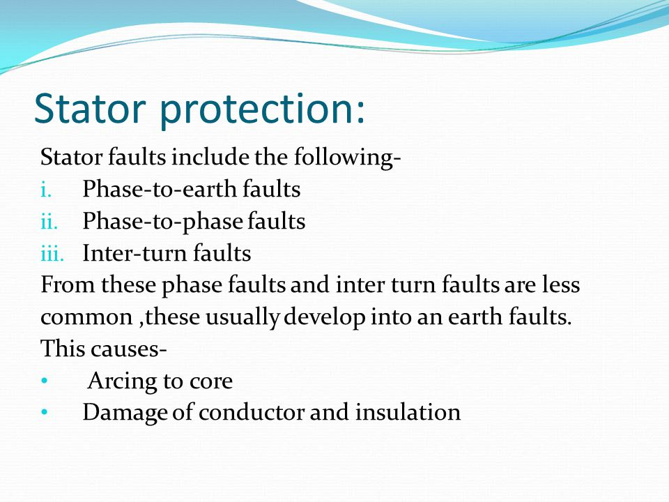 Stator protection: Stator faults include the following-