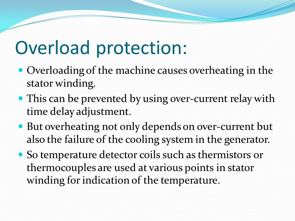 Overload protection: Overloading of the machine causes overheating in the stator winding.