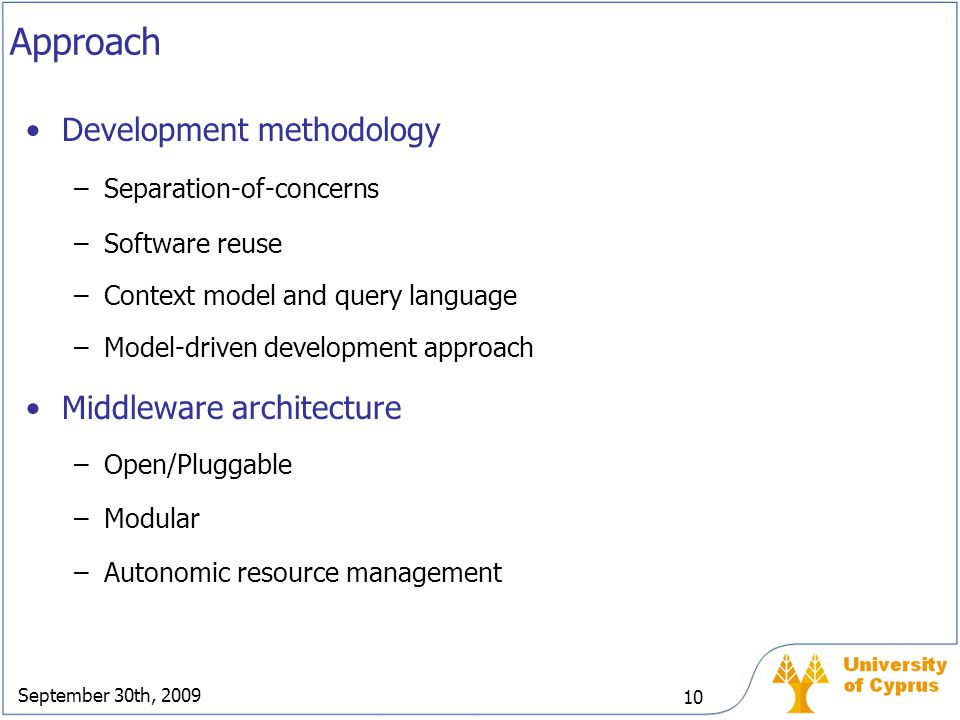 Approach Development methodology Middleware architecture