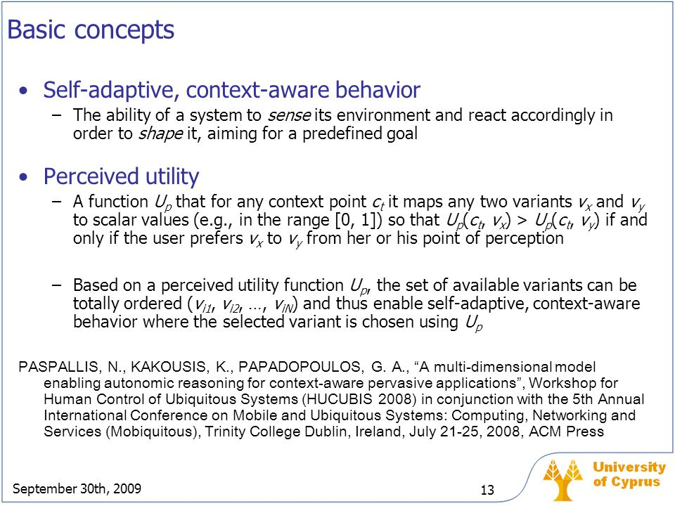 Basic concepts Self-adaptive, context-aware behavior Perceived utility