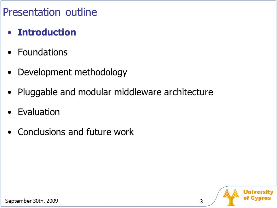 Presentation outline Introduction Foundations Development methodology