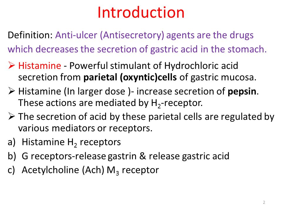 Introduction Definition: Anti-ulcer (Antisecretory) agents are the drugs. which decreases the secretion of gastric acid in the stomach.