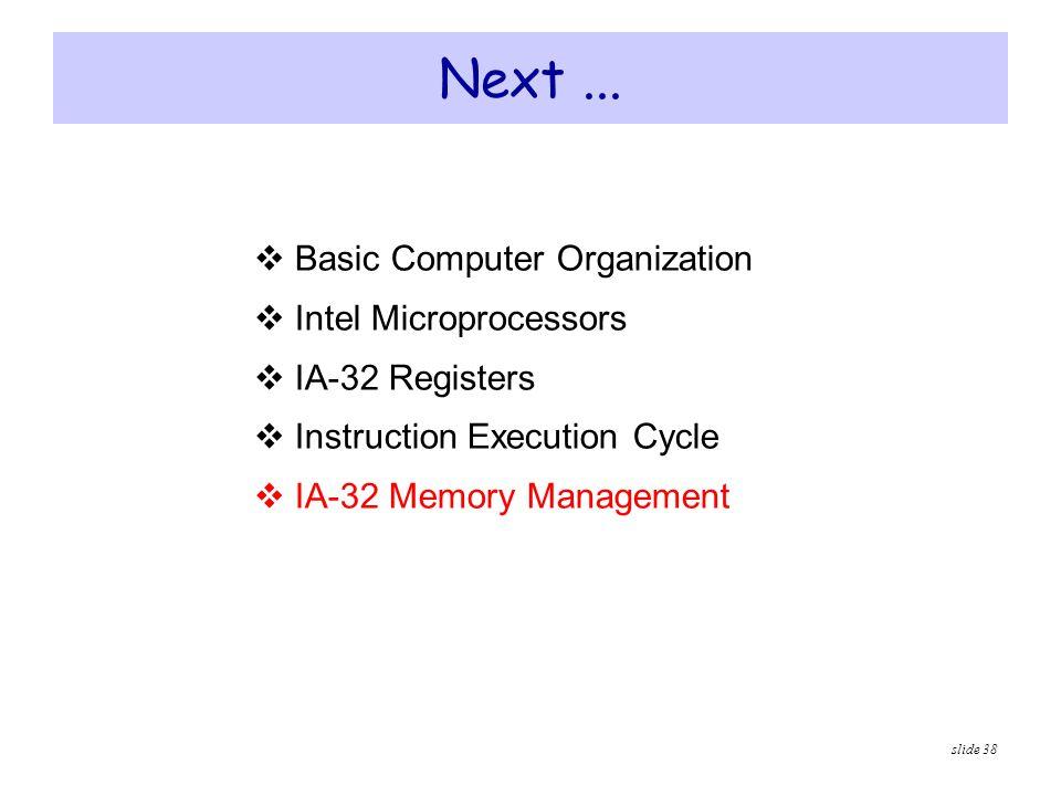 Next ... Basic Computer Organization Intel Microprocessors