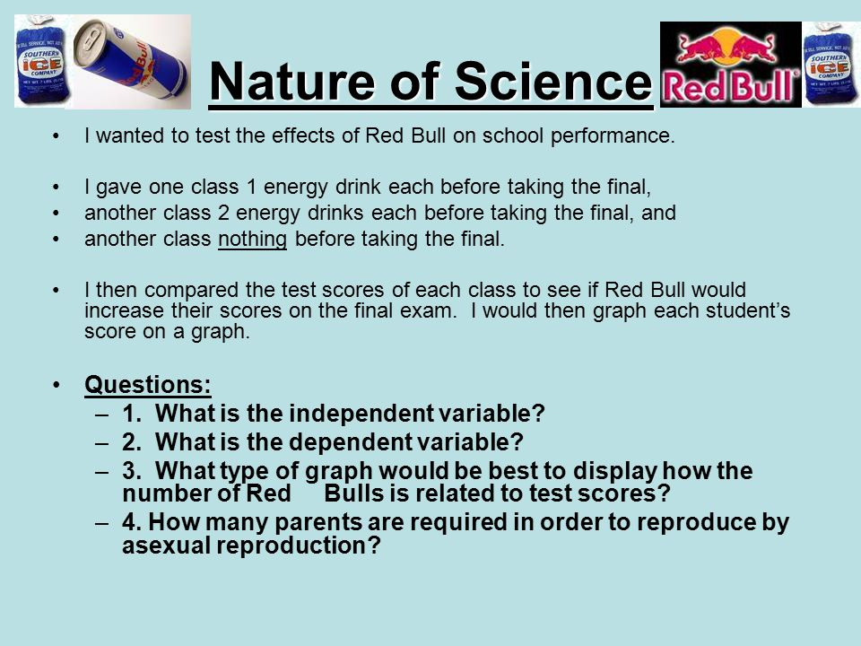 Nature of Science Questions: 1. What is the independent variable