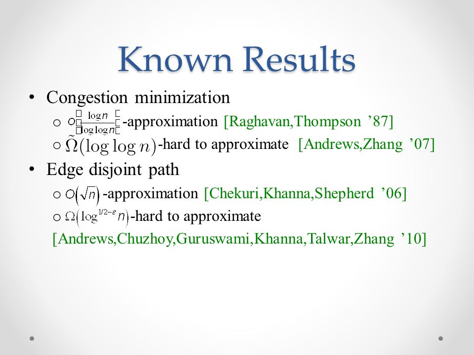 Known Results Congestion minimization Edge disjoint path