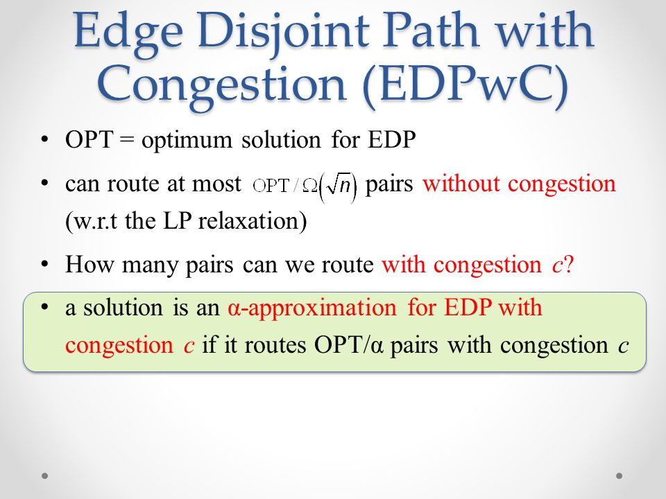 Edge Disjoint Path with Congestion (EDPwC)