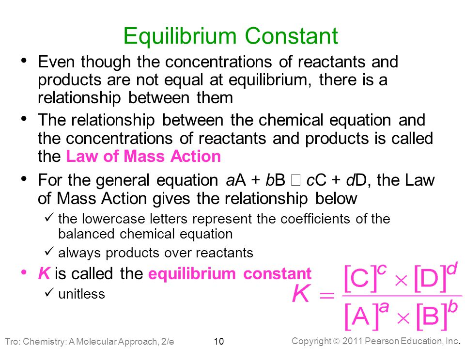 Equilibrium Constant Even though the concentrations of reactants and products are not equal at equilibrium, there is a relationship between them.
