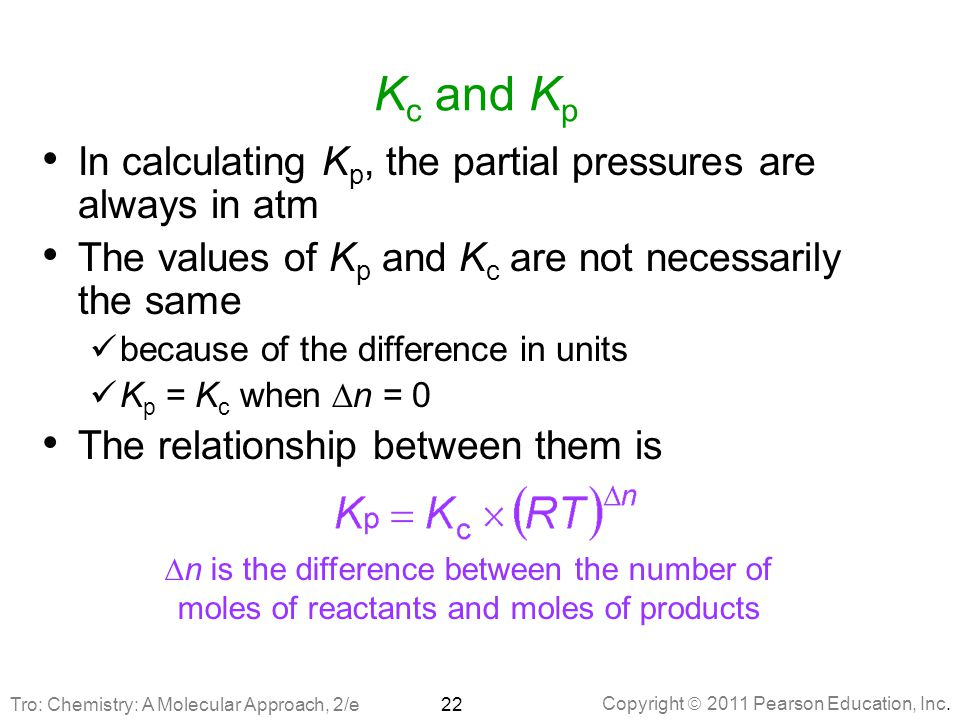 Kc and Kp In calculating Kp, the partial pressures are always in atm