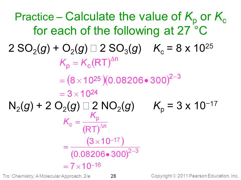 2 SO2(g) + O2(g) Û 2 SO3(g) Kc = 8 x 1025