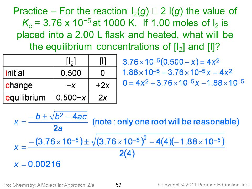 Practice – For the reaction I2(g) Û 2 I(g) the value of Kc = 3