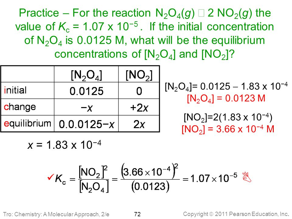 Practice – For the reaction N2O4(g) Û 2 NO2(g) the value of Kc = 1