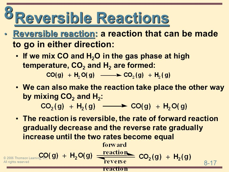 Reversible Reactions Reversible reaction: a reaction that can be made to go in either direction: