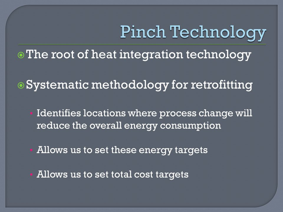 Pinch Technology The root of heat integration technology