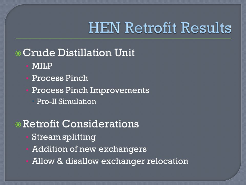 HEN Retrofit Results Crude Distillation Unit Retrofit Considerations