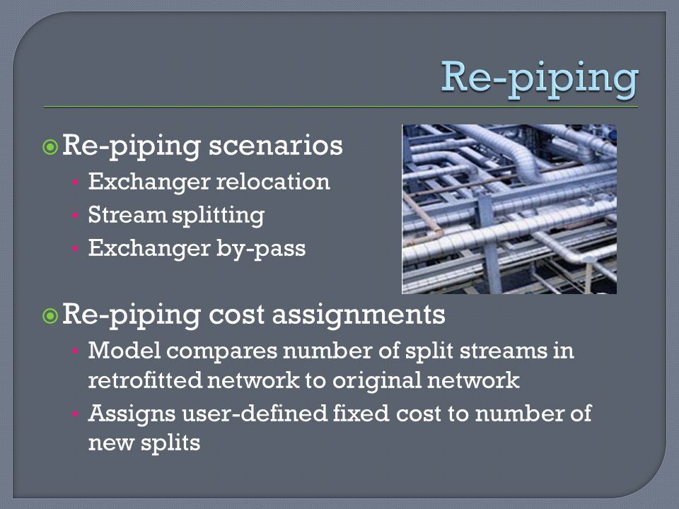 Re-piping Re-piping scenarios Re-piping cost assignments
