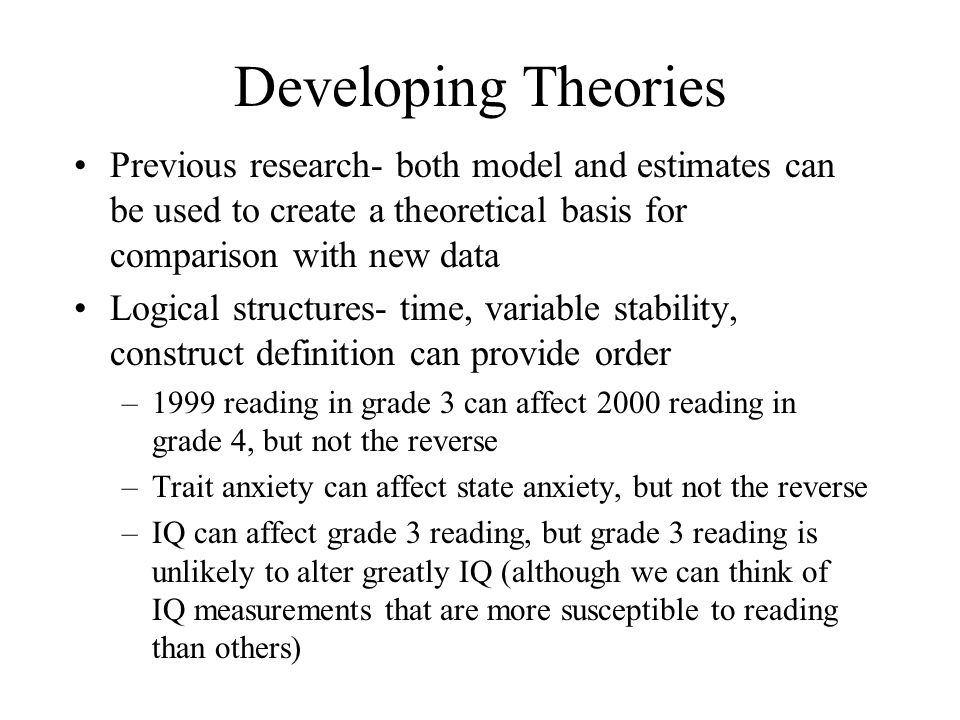 Developing Theories Previous research- both model and estimates can be used to create a theoretical basis for comparison with new data.