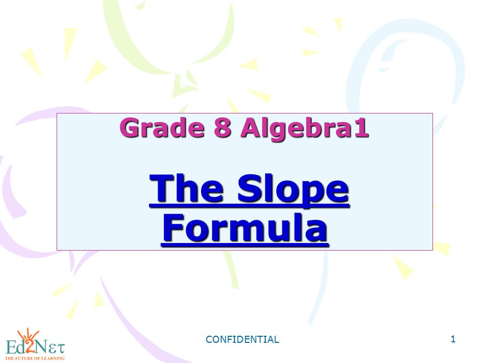 Grade 8 Algebra1 The Slope Formula