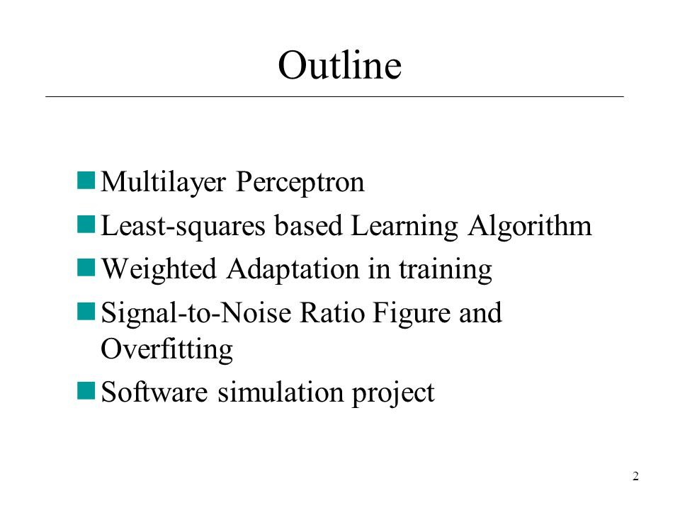 Outline Multilayer Perceptron Least-squares based Learning Algorithm