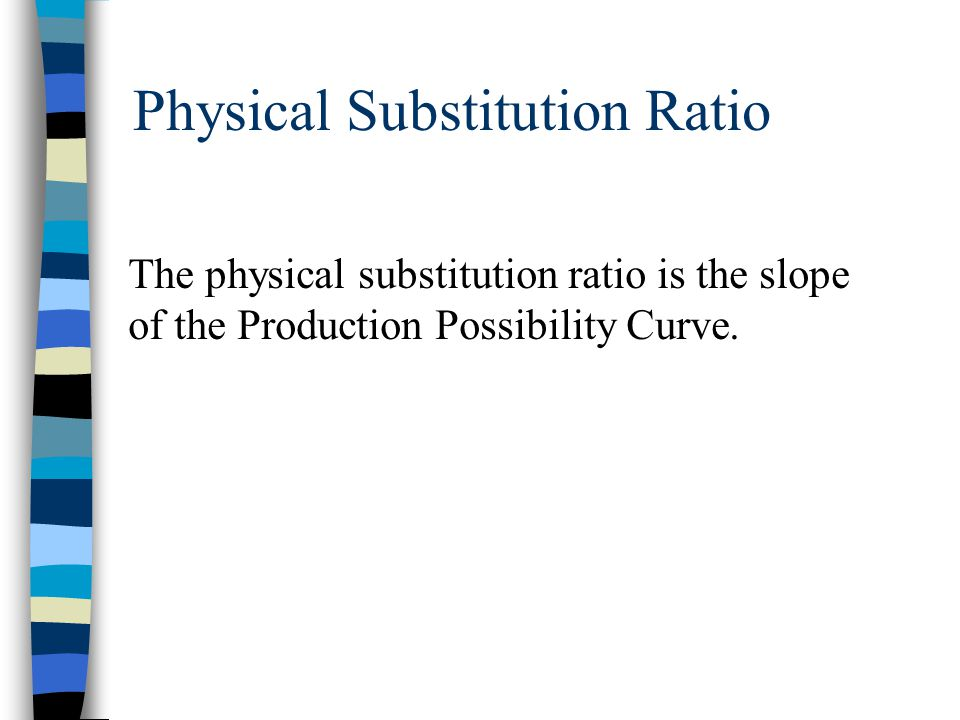 Physical Substitution Ratio