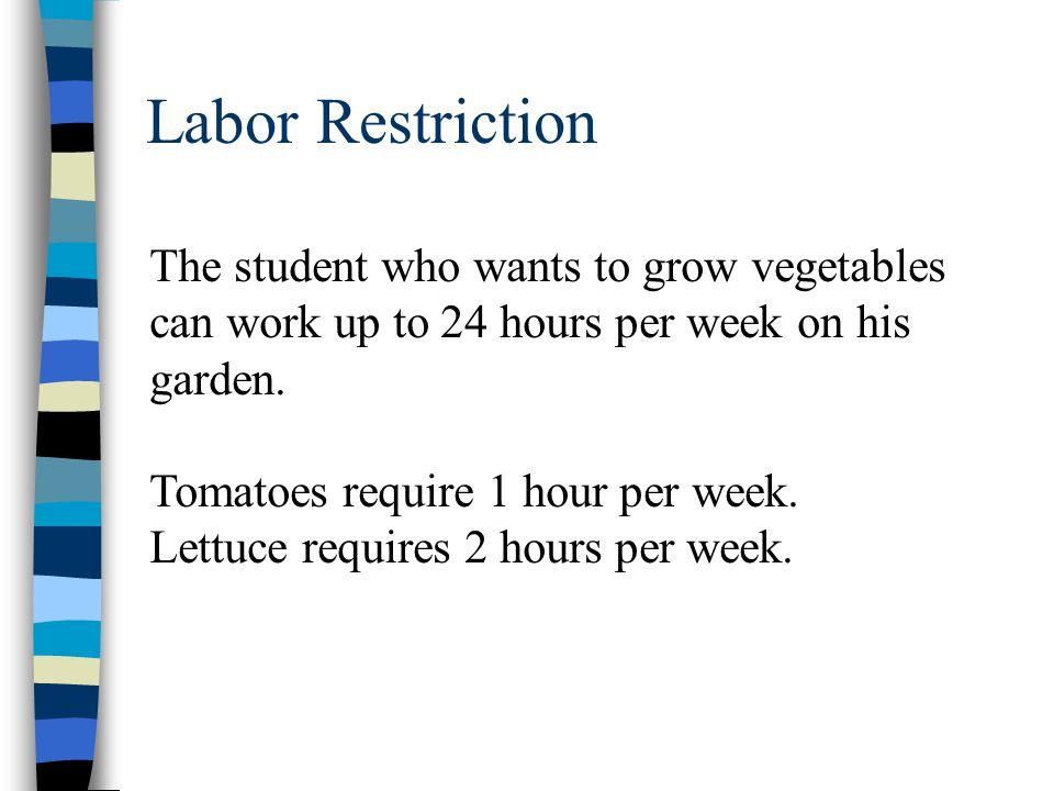 Labor Restriction The student who wants to grow vegetables