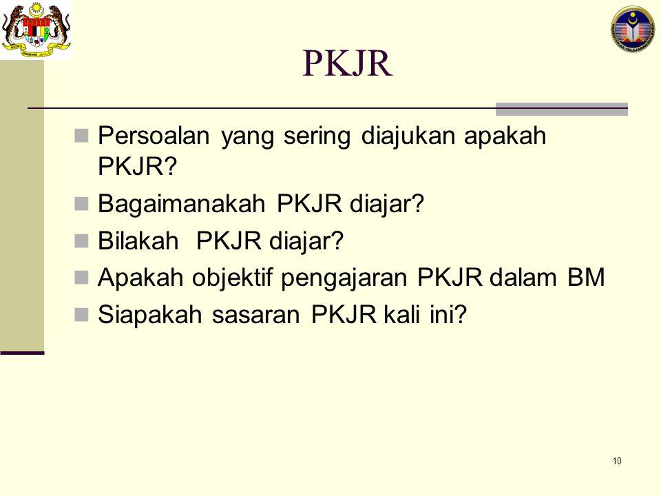 PKJR Persoalan yang sering diajukan apakah PKJR