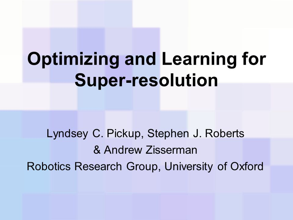 Optimizing and Learning for Super-resolution