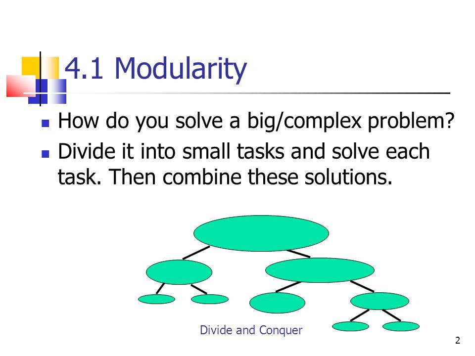 4.1 Modularity How do you solve a big/complex problem