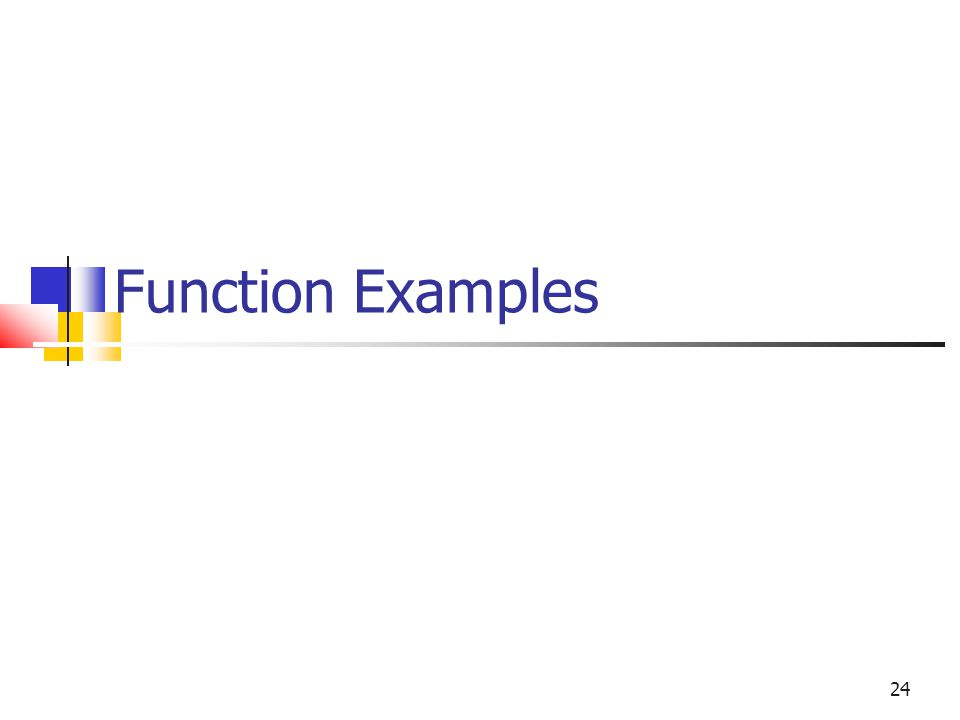 Function Examples 24 24
