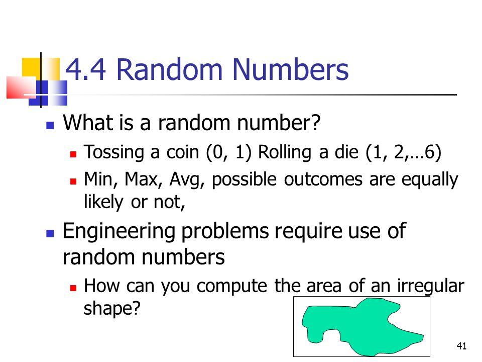 4.4 Random Numbers What is a random number