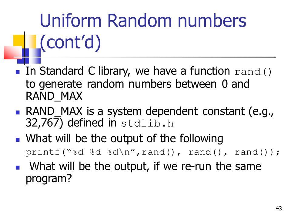 Uniform Random numbers (cont'd)