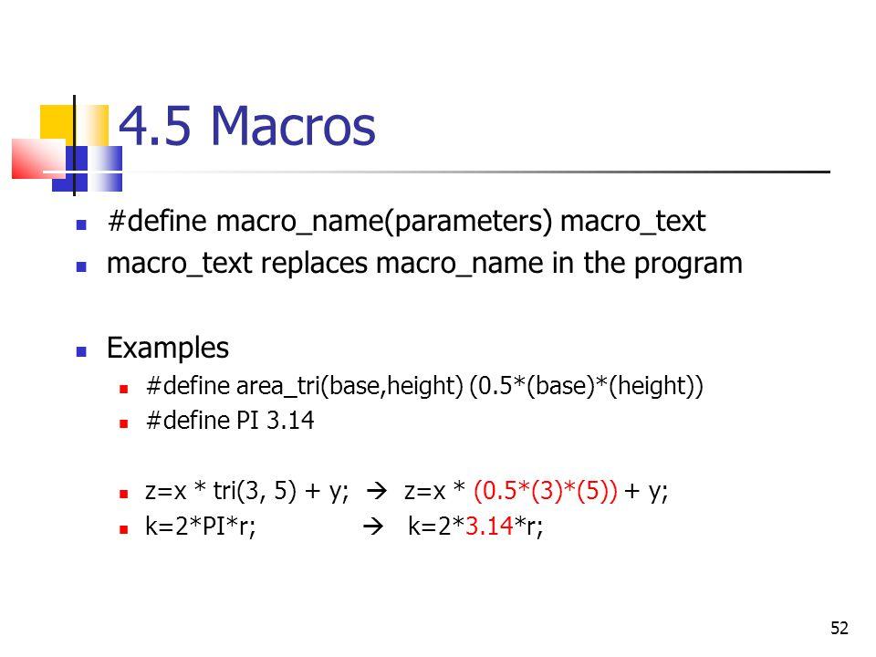 4.5 Macros #define macro_name(parameters) macro_text