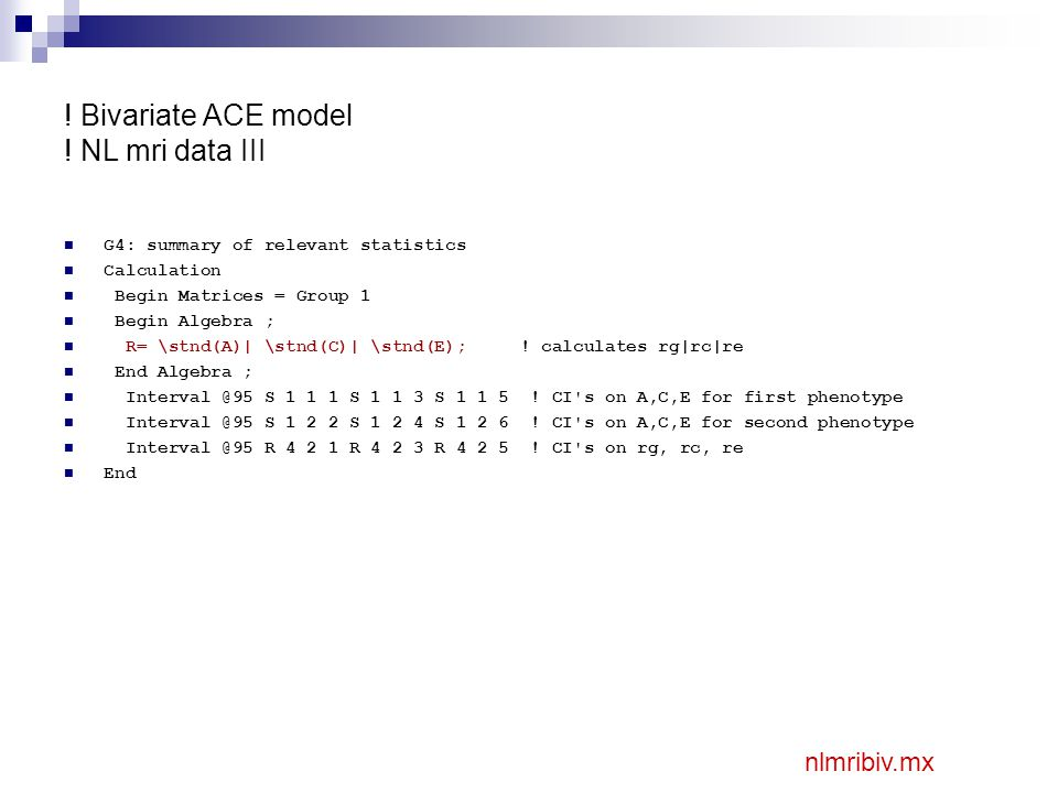 ! Bivariate ACE model ! NL mri data III